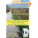 Pilgrim Tips & Packing List Camino de Santiago: What you need to know beforehand, what you need to take, and what...