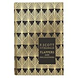 Flappers and Philosophers: The Collected Short Stories of F. Scott Fitzgerald (Penguin Hardback Classics)by F. Scott Fitzgerald