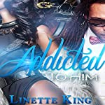 Addicted to Him | Linette King