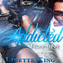Addicted to Him | Livre audio Auteur(s) : Linette King Narrateur(s) : Cee Scott