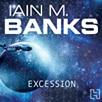Excession (       UNABRIDGED) by Iain M. Banks Narrated by Peter Kenny
