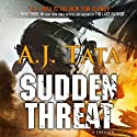 Sudden Threat (       UNABRIDGED) by A. J. Tata Narrated by Patrick Baur