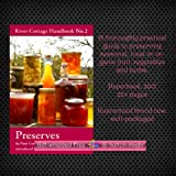 Pam Corbin River Cottage Handbook No. 2 PRESERVES by Pam Corbin A thoroughly practical guide to preserving seasonal local or organic fruit vegetables and herbs Paperback, 2012 224 pages