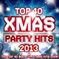 Top 40 Xmas Party Hits 2013 - The Top 40 Best Christmas Hits Ever !