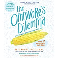 The Omnivore's Dilemma: Young Readers Edition | Livre audio Auteur(s) : Michael Pollan Narrateur(s) : MacLeod Andrews