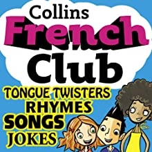 French Club for Kids: The fun way for children to learn French with Collins (       UNABRIDGED) by Rosi McNab Narrated by Collins