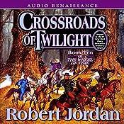 Crossroads of Twilight: Book Ten of The Wheel of Time | Robert Jordan