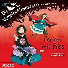 Ferien mit Biss (Die Vampirschwestern 5) Hörbuch von Franziska Gehm Gesprochen von: Claudia Kühn