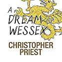 A Dream of Wessex Audiobook by Christopher Priest Narrated by Caroline Lennon