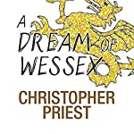 A Dream of Wessex | Christopher Priest