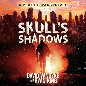 Skull's Shadows: Plague Wars Series, Book 2 Audiobook