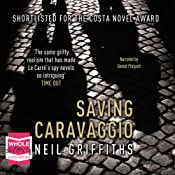 Saving Caravaggio | [Neil Griffiths]