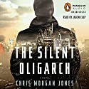 The Silent Oligarch Audiobook by Christopher Morgan Jones Narrated by Jason Culp