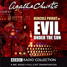 Evil Under the Sun  by Agatha Christie Narrated by John Moffat, Iain Glen, Fiona Fullerton, Robin Ellis, Wendy Craig, George Baker, Joan Littlewood