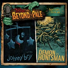 Tales from Beyond the Pale, Season One, Volume 5: Johnny Boy & The Demon Huntsman  by J. T. Petty, Ashley Thorpe Narrated by Larry Fessenden, Amy Seimetz, Shea Whigham, Bill Weeden