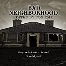 Bad Neighborhood: Misfit Horror Anthologies, Book 1 Audiobook by Fox Emm Narrated by Dee Butchery