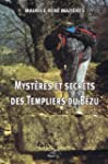 Myst�res et Secrets des Templiers du...