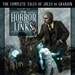 The Horror on the Links: The Complete Tales of Jules De Grandin, Volume One | Seabury Quinn