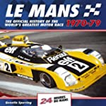 Le Mans 24 Hours 1970-79: The Officia...