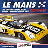 Le Mans 24 Hours 1970-79: The Official History of the World's Greatest Motor Race 1970-79
