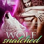 Wolf Snatched: The Dark Ridge Wolves, Book 1   Marissa Farrar