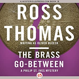 The Brass Go-Between | [Ross Thomas]