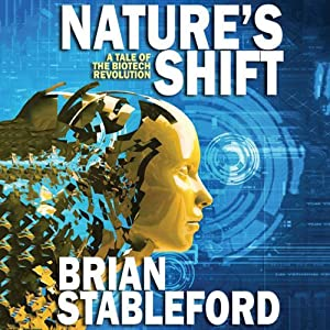 Nature's Shift: A Tale of the Biotech Revolution | [Brian Stableford]