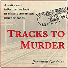 Tracks to Murder Audiobook by Jonathan Goodman Narrated by Darren Roebuck
