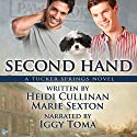 Second Hand: A Tucker Springs Novel Audiobook by Heidi Cullinan, Marie Sexton Narrated by Iggy Toma