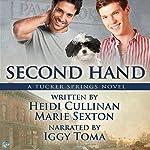 Second Hand: A Tucker Springs Novel | Heidi Cullinan,Marie Sexton