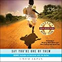 Say You're One of Them Audiobook by Uwem Akpan Narrated by Robin Miles, Dion Graham