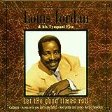echange, troc Louis Jordan & His Tympani Five - Let the Good Times Roll
