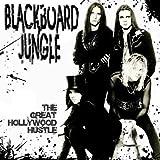 The Great Hollywood Hustle by Blackboard Jungle