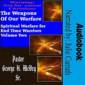 The Weapons of Our Warfare Audiobook