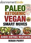 Paleo Ketogenic Vegan Smart Moves: Av...