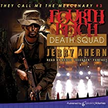 Fourth Reich Death Squad: They Call Me the Mercenary, Book 3 Audiobook by Jerry Ahern Narrated by Scott