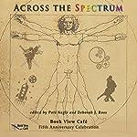 Across the Spectrum | Marion Zimmer Bradley,Ursula K. Le Guin,Vonda N. McIntyre,Patricia Rice,Judith Tarr,Madeleine E. Robins,Pati Nagle (editor),Deborah J. Ross (editor)