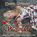 Beautifully Wounded (The Beaumont Brothers) Audiobook by Susan Griscom Narrated by Hollie Jackson, Trevor Croft