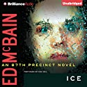 Ice: An 87th Precinct Mystery, Book 36 (       UNABRIDGED) by Ed McBain Narrated by Dick Hill