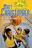 img - for Slam Dunk (Matt Christopher Sports Series for Kids) book / textbook / text book
