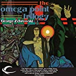 The Omega Point Trilogy | George Zebrowski