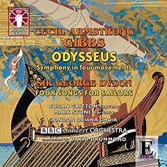 Cecil Armstrong Gibbs: Odysseus & George Dyson Four Songs for Sailors