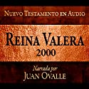 Santa Biblia - Reina Valera 2000 Nuevo Testamento en audio (Spanish Edition): Holy Bible - Reina Valera 2000 Audio New Testament Audiobook by Juan Ovalle Narrated by Juan Ovalle