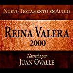 Santa Biblia - Reina Valera 2000 Nuevo Testamento en audio (Spanish Edition): Holy Bible - Reina Valera 2000 Audio New Testament   Juan Ovalle