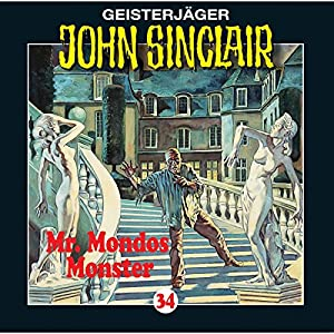Mr. Mondos Monster (John Sinclair 34) Hörspiel