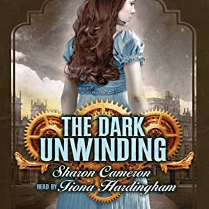 The Dark Unwinding | [Sharon Cameron]