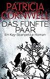Das fünfte Paar: Kay Scarpettas 3. Fall (Romane mit der Gerichtsmedizinerin Dr. Kay Scarpetta, Band 3)
