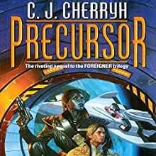 Precursor: Foreigner Sequence 2, Book 1 Audiobook by C. J. Cherryh Narrated by Daniel Thomas May