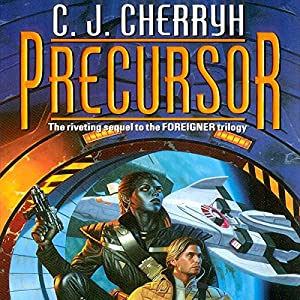 Precursor: Foreigner Sequence 2, Book 1 | [C. J. Cherryh]