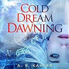 Cold Dream Dawning: Pale Queen, Book 2 Audiobook by A. R. Kahler Narrated by Amy McFadden